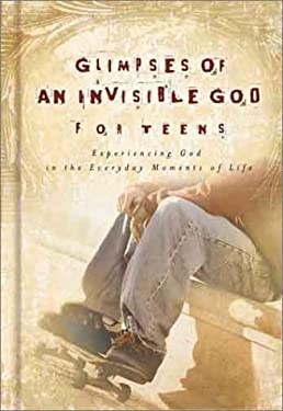 Glimpses of an Invisible God for Teens: Quiet Reflections to Refresh and Restore Your Soul 9781562928797