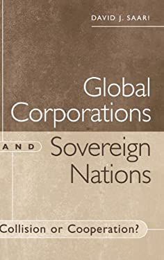 Global Corporations and Sovereign Nations: Collision or Cooperation? 9781567202052