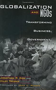 Globalization and Ngos: Transforming Business, Government, and Society 9781567204995