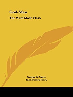 God-Man: The Word Made Flesh 9781564599421