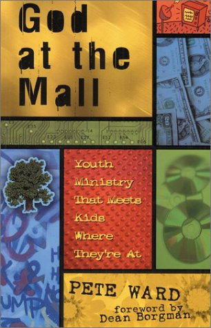 God at the Mall: Youth Ministry That Meets Kids Where They're at 9781565634114
