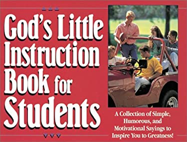 God's Little Instruction Book for Students: A Collection of Simple, Humorous, and Motivational Sayings to Inspire You to Greatness 9781562920579