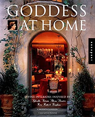 Goddess at Home: Divine Interiors Inspired by Aphrodite, Artemis, Athena, Demeter, Hera, Hestia, & Persephone 9781564969200