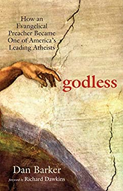 Godless: How an Evangelical Preacher Became One of America's Leading Atheists 9781569756775