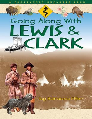 Going Along with Lewis & Clark 9781560372196