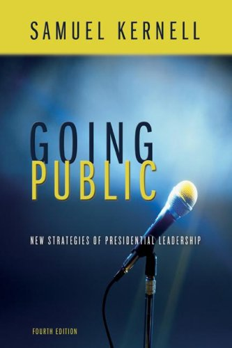 Going Public: New Strategies of Presidential Leadership 9781568028996