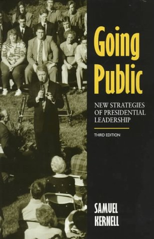 Going Public: New Strategies of Presidential Leadership 9781568022185