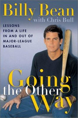 Going the Other Way: Lessons from a Life in and Out of Major-League Baseball 9781569244869
