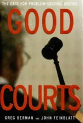 Good Courts: The Case for Problem-Solving Justice 9781565849730