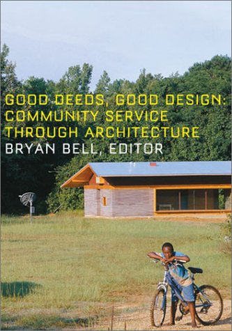 Good Deeds, Good Design: Community Service Through Architecture 9781568983912