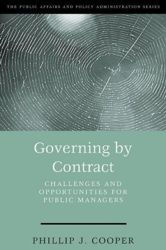 Governing by Contract: Challenges and Opportunities for Public Managers 9781568026206