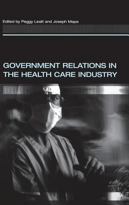 Government Relations in the Health Care Industry 9781567205138