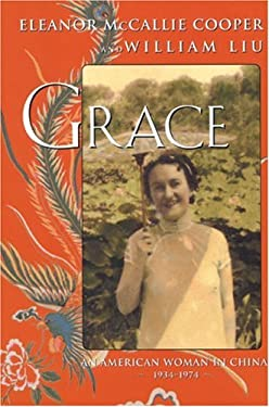 Grace: An American Woman in China, 1934-1974 9781569473504