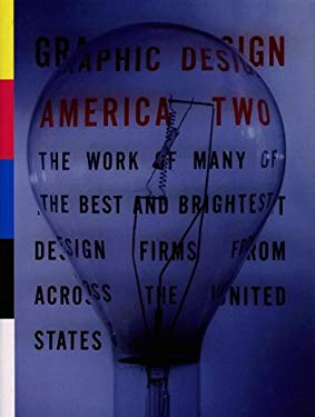 Graphic Design: America Two: Portfolios from the Best and Brightest Design Firms from Across the United States 9781564962980
