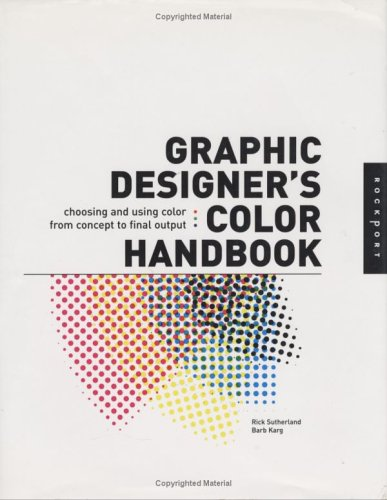 Graphic Designer's Color Handbook: Choosing and Using Color from Concept to Final Output 9781564969354