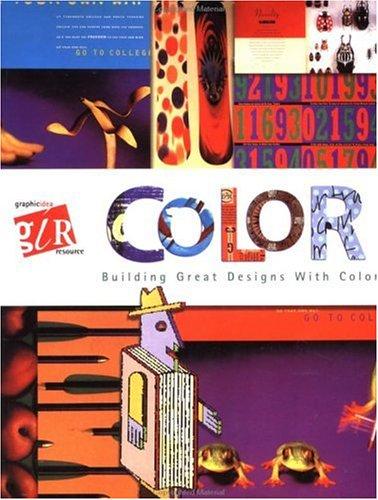 Graphic Idea Resource: Color: Building Great Designs with Color 9781564963758