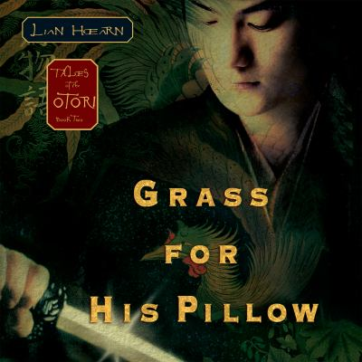 Grass for His Pillow: The Otori Trilogy 9781565117990
