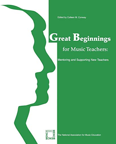 Great Beginnings for Music Teachers: Mentoring and Supporting New Teachers 9781565451599