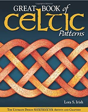Great Book of Celtic Patterns: The Ultimate Design Sourcebook for Artists and Crafters 9781565233140