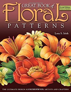 Great Book of Floral Patterns: The Ultimate Design Sourcebook for Artists and Crafters 9781565234475