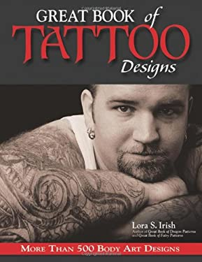 Great Book of Tattoo Designs: More Than 500 Body Art Designs 9781565233324