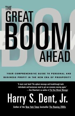 Great Boom Ahead: Your Guide to Personal & Business Profit in the New Era of Prosperity 9781562827588