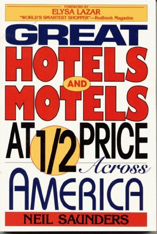 Great Hotels and Motels at Half Price Across America 9781568330587
