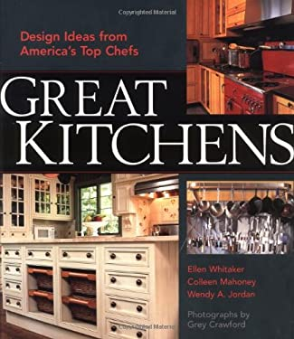 Great Kitchens: Design Ideas from America's Top Chefs 9781561585342
