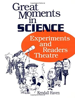 Great Moments in Science: Experiments and Readers Theatre 9781563083556