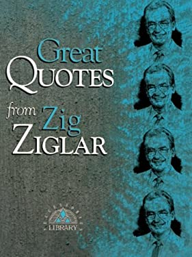 Great Quotes from Zig Ziglar 9781564142894