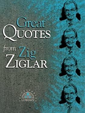 Great Quotes from Zig Ziglar