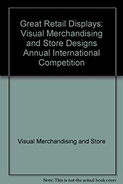 Great Retail Displays: Visual Merchandising and Store Annual International Display Competition