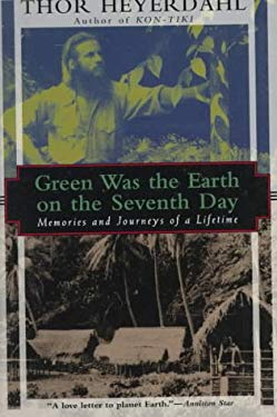 Green Was the Earth on the Seventh Day: Memories and Journeys of a Lifetime 9781568361826