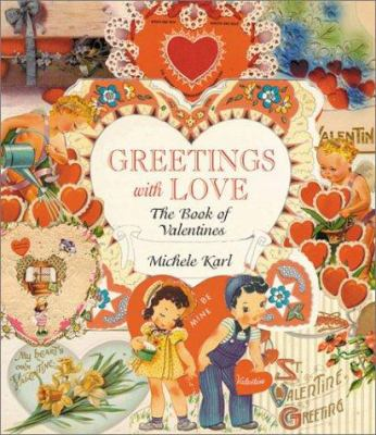 Greetings with Love: The Book of Valentines 9781565549937