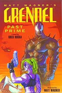 Grendel: Past Prime Illustrated Novel 9781569713983