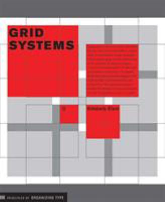Grid Systems: Principles of Organizing Type 9781568984650