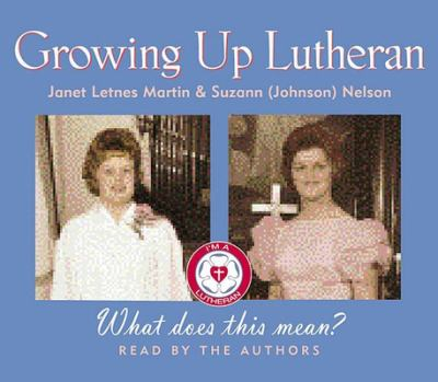 Growing Up Lutheran 9781565119987