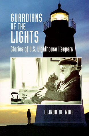Guardians of the Lights: Stories of U.S. Lighthouse Keepers 9781561641192