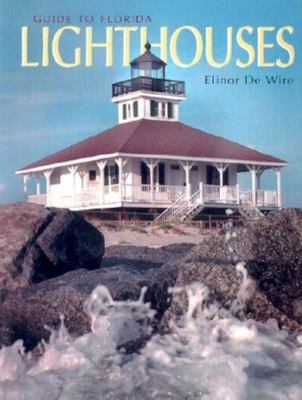 Guide to Florida Lighthouses 9781561642168