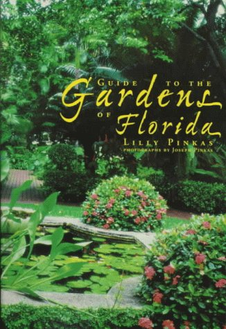 Guide to the Gardens of Florida 9781561641697
