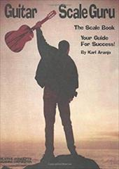 Guitar Scale Guru: The Scale Book - Your Guide for Success! 7037239