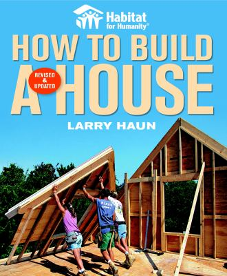 Habitat for Humanity: How to Build a House 9781561589678