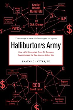 Halliburton's Army: How a Well-Connected Texas Oil Company Revolutionized the Way America Makes War 9781568584430