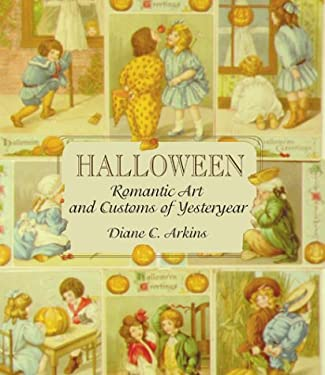 Halloween Romantic Art and Customs of Yesteryear 9781565547124
