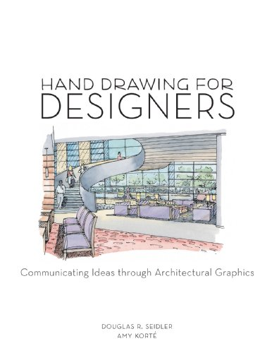 Hand Drawing for Designers: Communicating Ideas Through Architectural Graphics 9781563677809