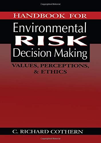 Handbook for Environmental Risk Decision Making: Values, Perceptions, & Ethics 9781566701310