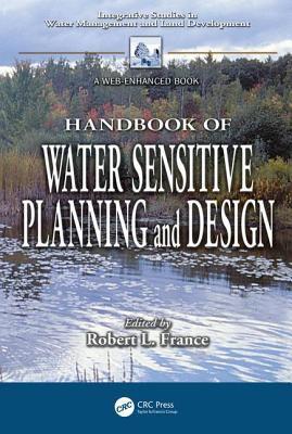Handbook of Water Sensitive Planning and Design 9781566705622