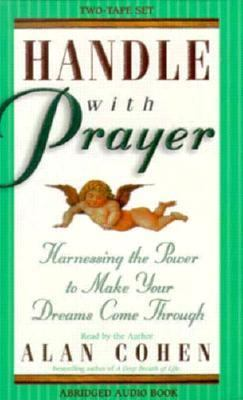 Handle with Prayer: Harnessing the Power to Make Your Dreams Come Through 9781561705214