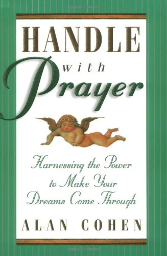 Handle with Prayer: Harnessing the Power to Make Your Dreams Come Through 9781561706167
