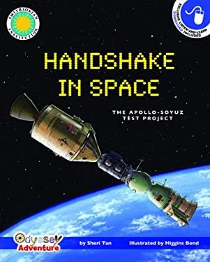 Handshake in Space: The Apollo-Soyuz Test Project - Tan, Sheri / Rotunda, Matthew / Bond, Higgins